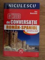 Dan Munteanu - Ghid de conversatie roman-spaniol pentru toti