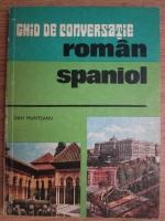 Dan Munteanu - Ghid de conversatie roman spaniol