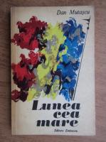 Anticariat: Dan Mutascu - Lunea cea mare