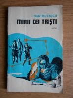 Anticariat: Dan Mutascu - Mirii cei tristi