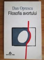 Anticariat: Dan Oprescu - Filosofia avortului