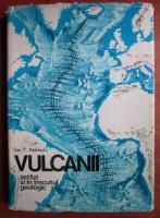 Dan P. Radulescu - Vulcanii astazi si in trecutul geologic