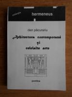 Dan Pacurariu - Arhitectura contemporana si celelalte arte