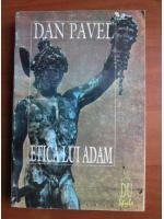 Dan Pavel - Etica lui Adam