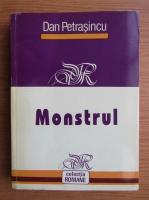 Dan Petrasincu - Monstrul