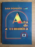 Anticariat: Dan Popescu - Arta de a comunica