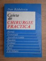 Dan Radulescu - Caiete de chirurgie practica