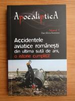 Anticariat: Dan Silviu Boerescu - Accidentele aviatice romanesti din ultima suta de ani, o istorie cumplita (volumul 5)