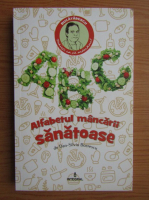 Anticariat: Dan Silviu Boerescu - Alfabetul mancarii sanatoase