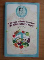 Anticariat: Dan Silviu Boerescu - Cel mai trasnit manual de gatit pentru copii