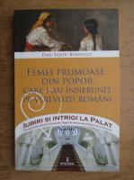 Anticariat: Dan Silviu Boerescu - Femei frumoase din popor care i-au innebunit pe voievozii romani