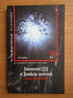 Anticariat: Dan Silviu Boerescu - Fenomenul OZN si Romania moderna, cazuri incredibile (volumul 7)