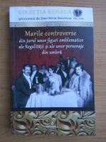 Anticariat: Dan Silviu Boerescu - Marile controverse din jurul unor figuri emblematice ale Regalitatii si ale unor personaje din umbra (volumul 23)