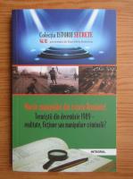 Dan Silviu Boerescu - Marile manipulari din istoria Romaniei. Teroristii din decembrie 1989, realitate, fictiune sau manipulare criminala? (volumul 9)