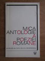 Anticariat: Dan Silviu Boerescu - Mica antologie a poeziei romane