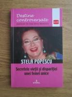 Anticariat: Dan Silviu Boerescu - Stela Popescu. Secretele vietii si disparitiei unei femei unice