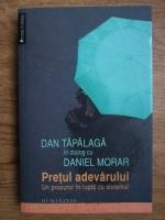 Anticariat: Dan Tapalaga, Daniel Morar - Pretul adevarului. Un procuror in lupta cu sistemul