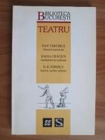 Dan Tarchila, Ioana Craciun, D. R. Popescu - Biblioteca Bucuresti. Teatru