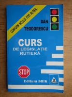 Anticariat: Dan Teodorescu - Curs de legislatie rutiera