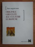 Anticariat: Dan Ungureanu - Originile grecesti ale culturii europene