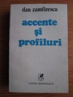 Anticariat: Dan Zamfirescu - Accente si profiluri