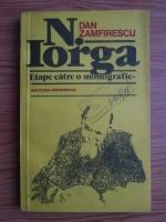 Dan Zamfirescu - Etape catre o monografie