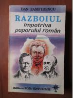 Dan Zamfirescu - Razboiul impotriva poporului roman