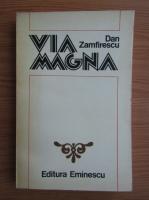 Anticariat: Dan Zamfirescu - Via Magna