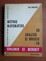 Anticariat: Dan Zorilescu - Metode matematice de analiza si decizie in geologie si minerit