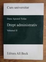 Anticariat: Dana Apostol Tofan - Drept administrativ. Curs universitar (volumul 2)