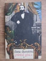 Anticariat: Dana Dumitriu - Printul Ghica (volumul 3)