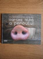 Anticariat: Dana Isabelle Zarojanu - Cartea alba a porcului