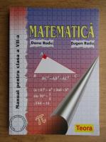Anticariat: Dana Radu - Matematica, manual pentru clasa a VII-a, 2009