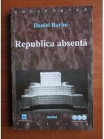 Daniel Barbu - Republica absenta
