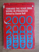 Anticariat: Daniel Bell - Toward the year 2000, work in progress