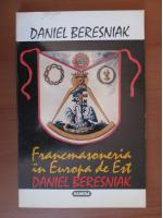 Anticariat: Daniel Beresniak - Francmasoneria in Europa de Est