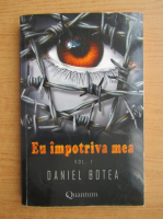 Anticariat: Daniel Botea - Eu impotriva mea