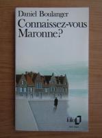 Daniel Boulanger - Connaissez-vous Maronne?