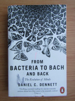 Daniel C. Dennett - From bacteria to Bach and back