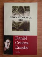 Daniel Cristea Enache - Cinematograful gol