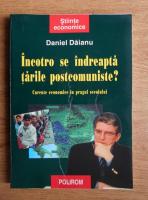 Anticariat: Daniel Daianu - Incotro se indreapta tarile postcomuniste? Curente economice in pragul secolului