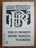 Daniel Daianu, Mugur Isarescu - Noii economisti, despre tranzitia in Romania