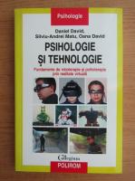 Anticariat: Daniel David - Psihologie si tehnologie