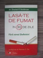 Daniel F. Seidman - Lasa-te de fumat in 30 de zile