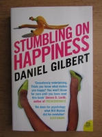 Anticariat: Daniel Gilbert - Stumbling on happiness