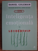 Daniel Goleman - Inteligenta emotionala in leadership