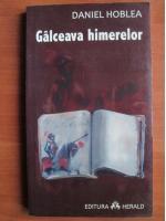 Anticariat: Daniel Hoblea - Galceava himerelor