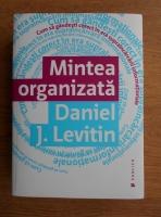 Daniel Levitin - Mintea organizata