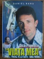 Daniel Nanu - Gica Popescu. Viata mea