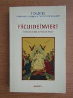 Anticariat: Daniel Patriarhul Bisericii Ortodoxe Romane - Faclii de inviere
